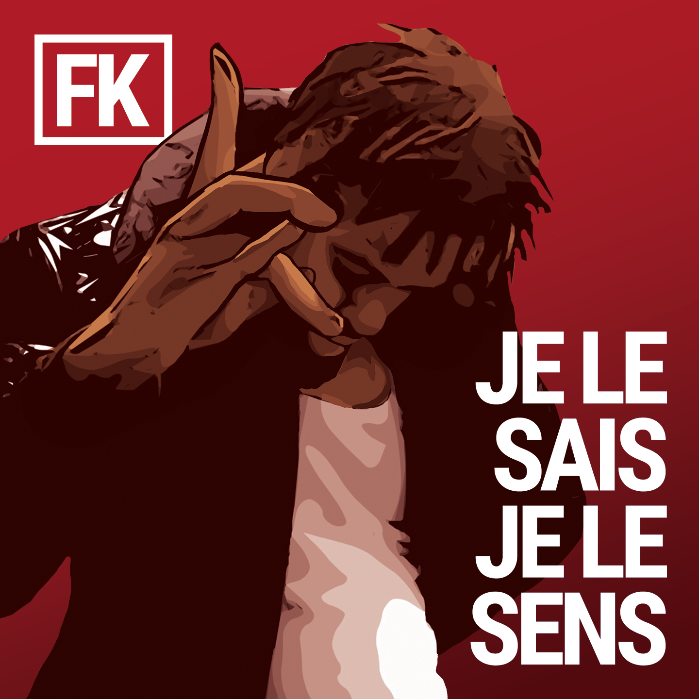 FK - Je Le Sais Je Le Sens (Cover Single BD)