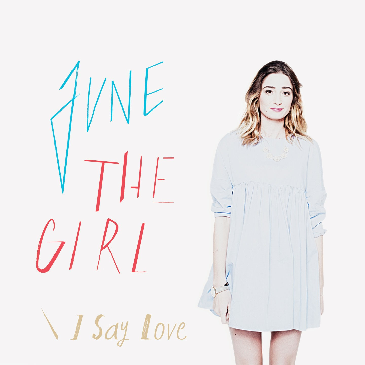 June the Girl - I Say Love JustMusic.fr