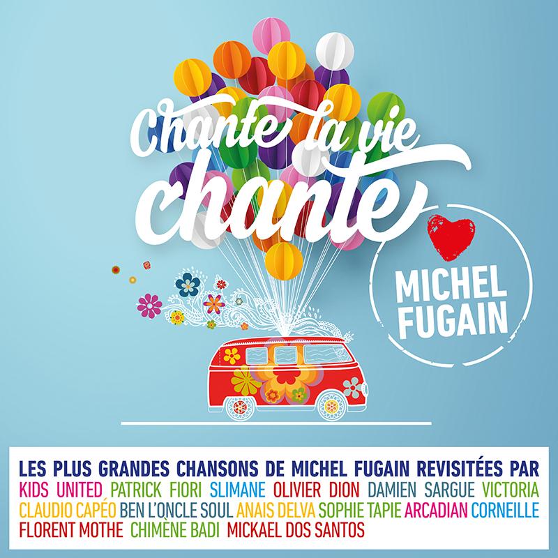 Chante La Vie Chante (Love Michel Fugain) - Cover Album BD JustMusic.fr