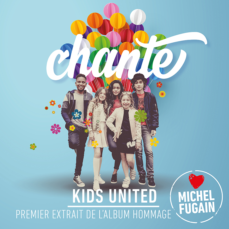 Kids United - Chante (Extrait Album Chante La Vie Chante - Cover Single JustMusic.fr ...