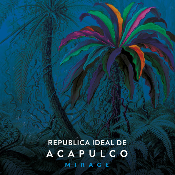 Republica Ideal de Acapulco JustMusic.fr