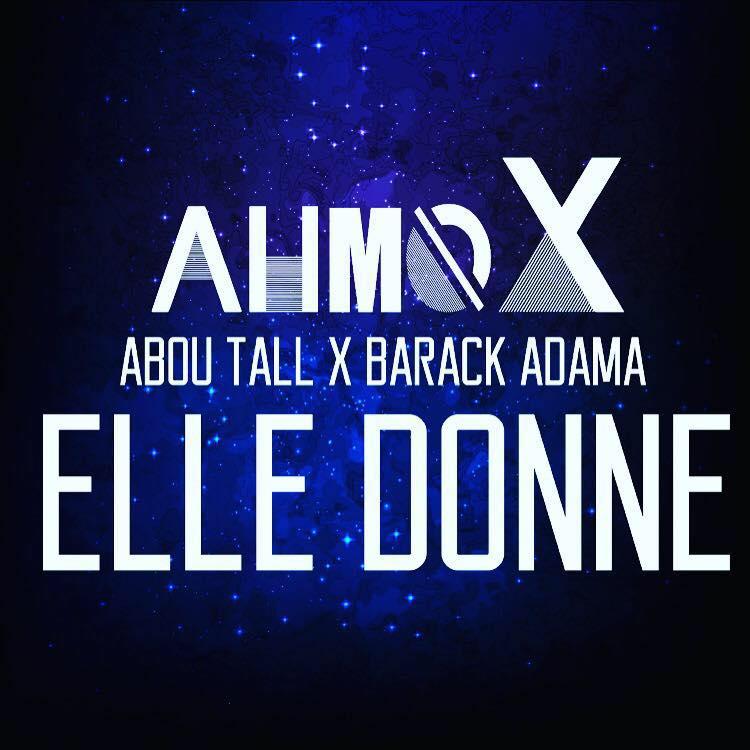 cover Ahmox feat Abou Tal et Barack Adama - Elle donne JustMusic.fr
