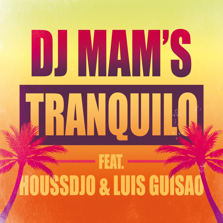 Cover Single DJ MAM'S - Tranquilo JustMusic.fr